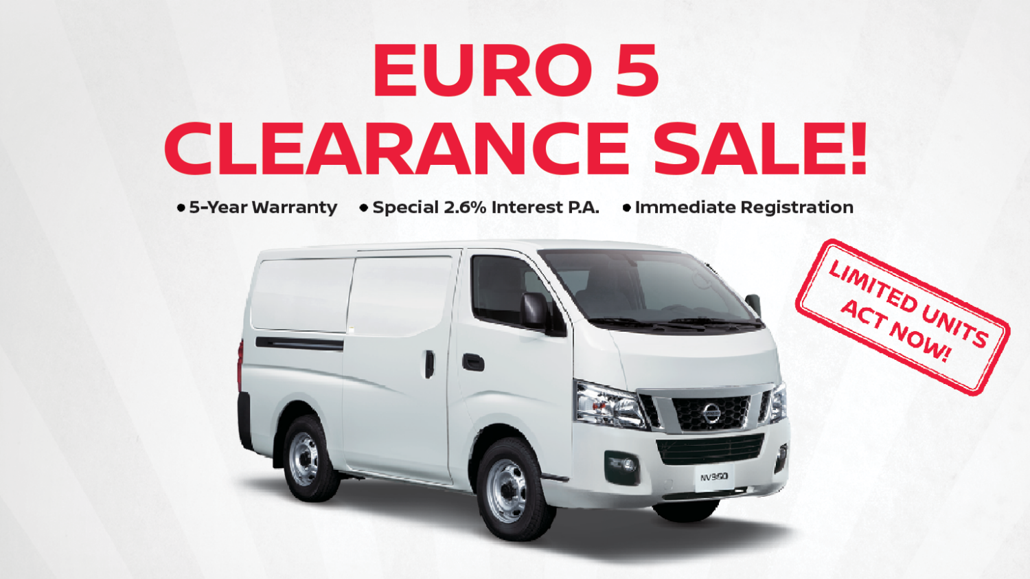 Euro 5 Clearance Sale, NV200 starting from $69,900